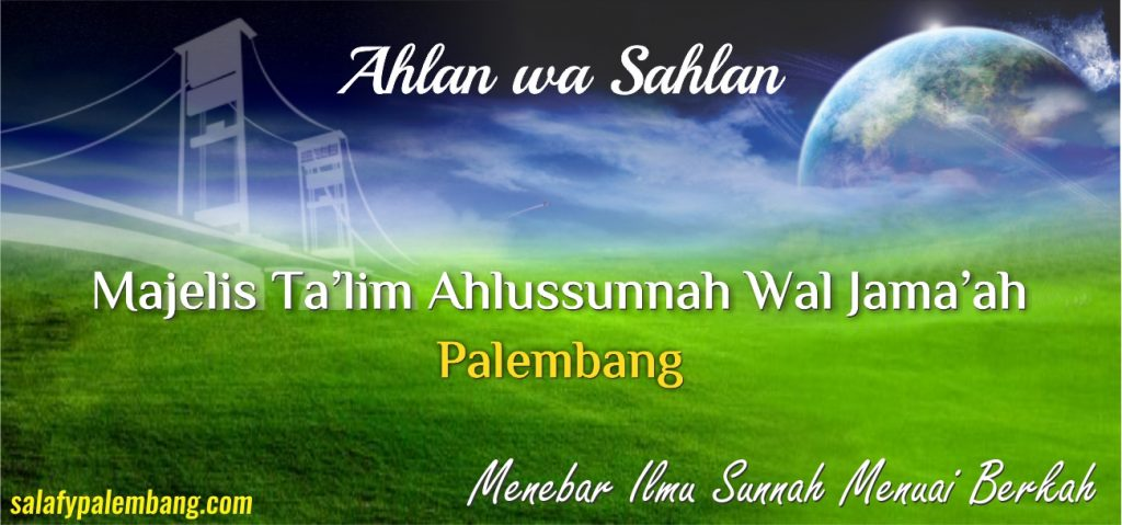 Selamat Datang di Website Resmi Salafy Palembang